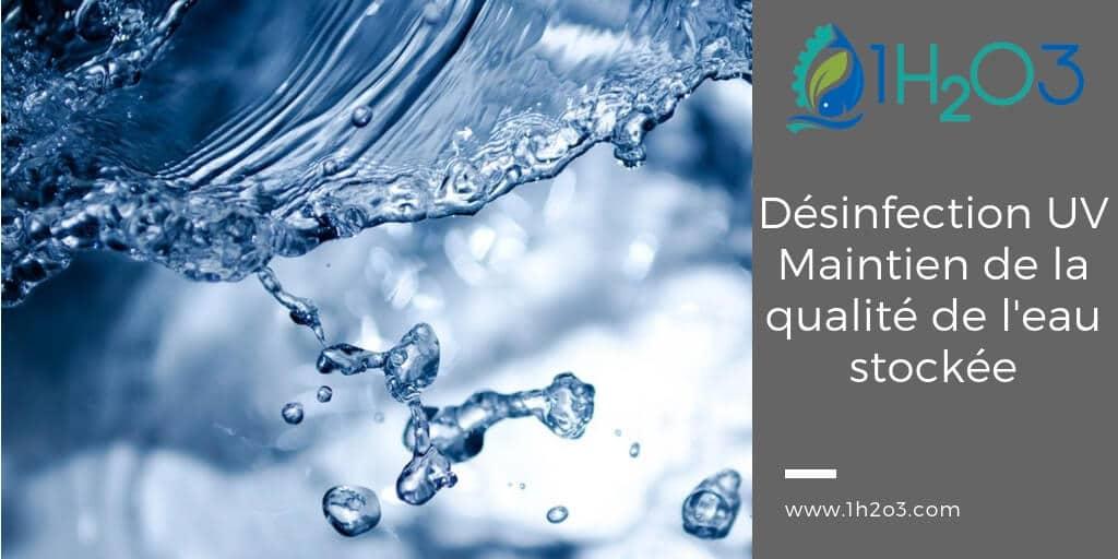 Désinfection UV appliquée au maintien de la qualité de l'eau stockée