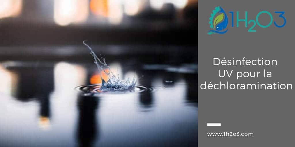 Désinfection UV appliquée à la déchloramination
