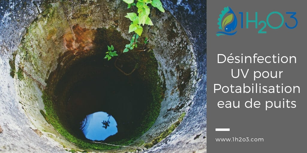 Désinfection UV appliquée à la potabilisation eau de puits