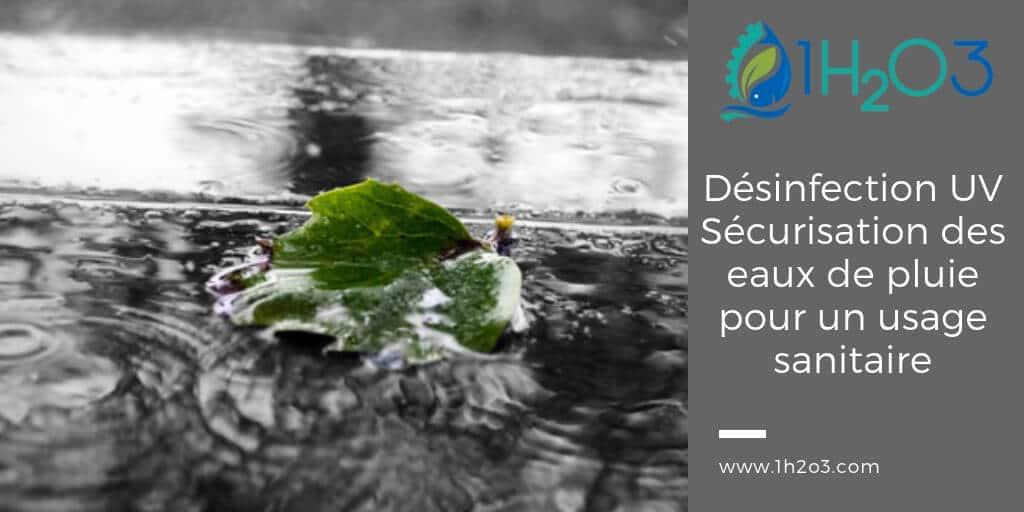 Désinfection UV appliquée à la sécurisation des eaux de pluie stockées pour un usage sanitaire