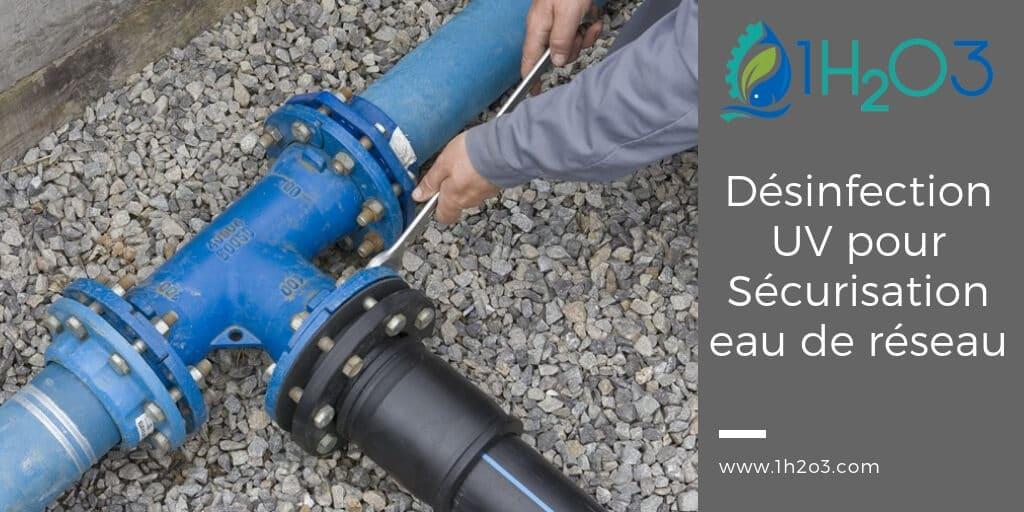 Désinfection UV appliquée à la sécurisation d'eau de réseau